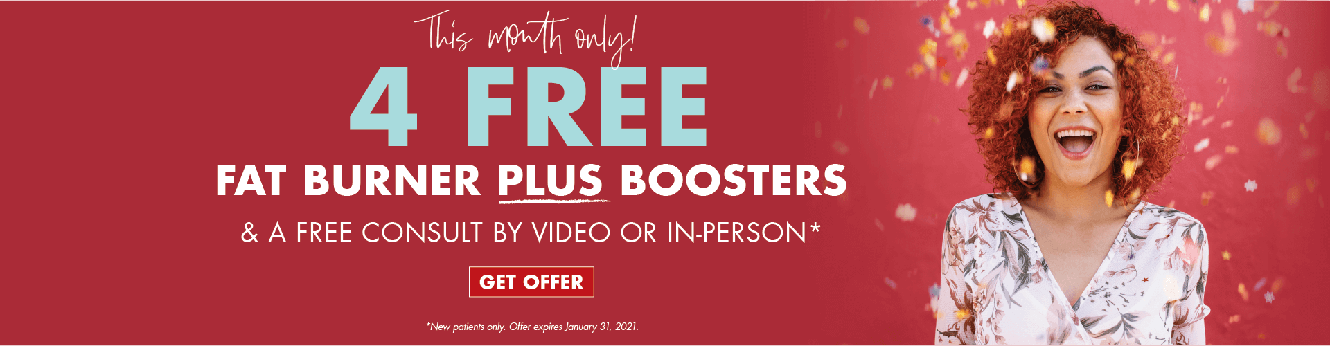 4 FREE Boosters and FREE Consult for new patients